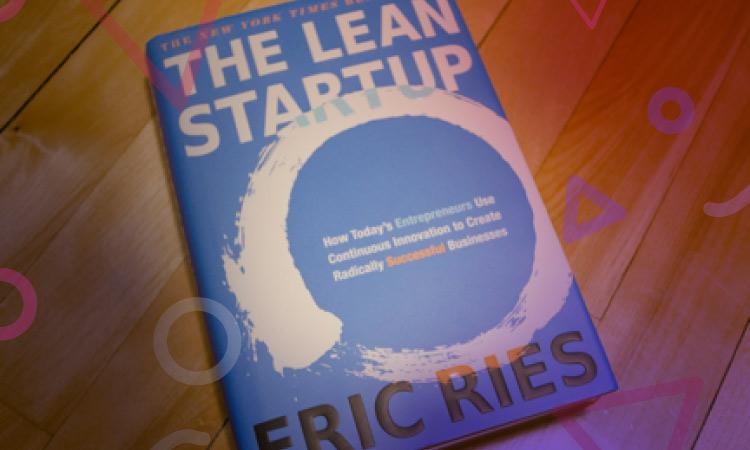 Un résumé du livre The Lean Startup, une méthodologie très utile pour les entrepreneurs et les startups